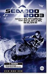 2003 SeaDoo GTI, GTI CALIFORNIA, GTI LE, GTI LE RFI, RX DI, GTX DI